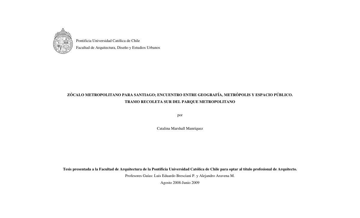 Pontificia Universidad Católica de Chile       Facultad de Arquitectura, Diseño y Estudios Urbanos  ZÓCALO METROPOLITANO P...