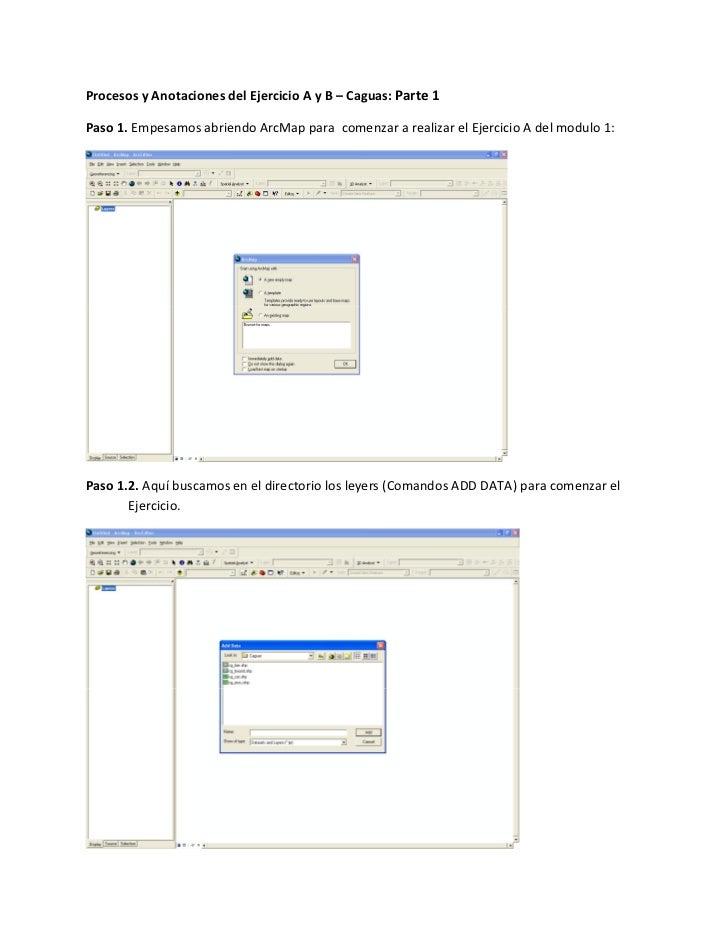 Procesos y Anotaciones del Ejercicio A y B – Caguas: Parte 1Paso 1. Empesamos abriendo ArcMap para comenzar a realizar el ...