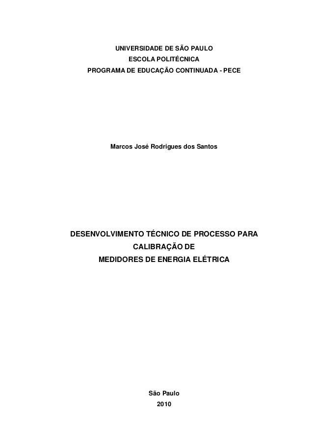 UNIVERSIDADE DE SÃO PAULO ESCOLA POLITÉCNICA PROGRAMA DE EDUCAÇÃO CONTINUADA - PECE Marcos José Rodrigues dos Santos DESEN...