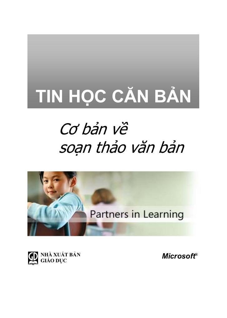 TIN HỌC CĂN BẢN      Cơ bản về      soạn thảo văn bản     NHÀ XUẤT BẢN       Microsoft® GIÁO DỤC