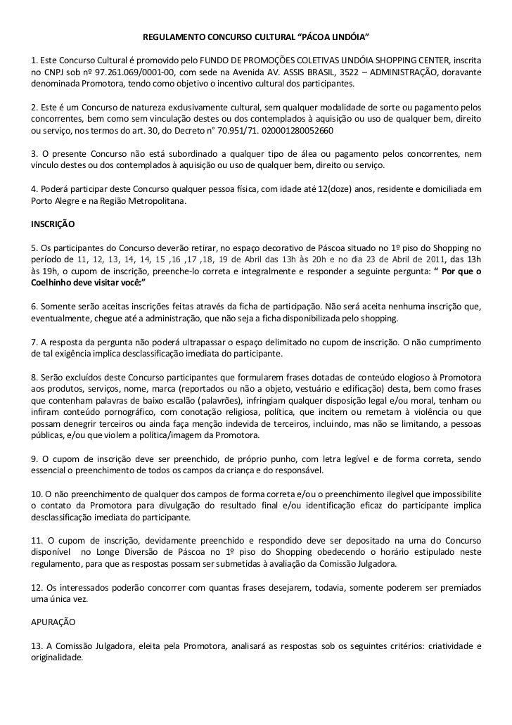 """REGULAMENTO CONCURSO CULTURAL """"PÁCOA LINDÓIA""""1. Este Concurso Cultural é promovido pelo FUNDO DE PROMOÇÕES COLETIVAS LINDÓ..."""