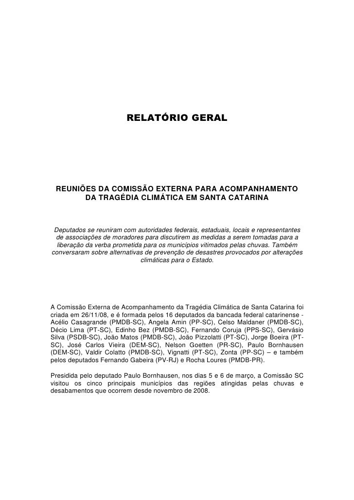 RELATÓRIO GERAL      REUNIÕES DA COMISSÃO EXTERNA PARA ACOMPANHAMENTO        DA TRAGÉDIA CLIMÁTICA EM SANTA CATARINA     D...