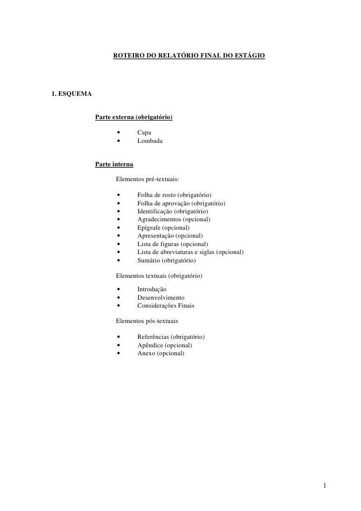 ROTEIRO DO RELATÓRIO FINAL DO ESTÁGIO1. ESQUEMA             Parte externa (obrigatório)                    •        Capa  ...