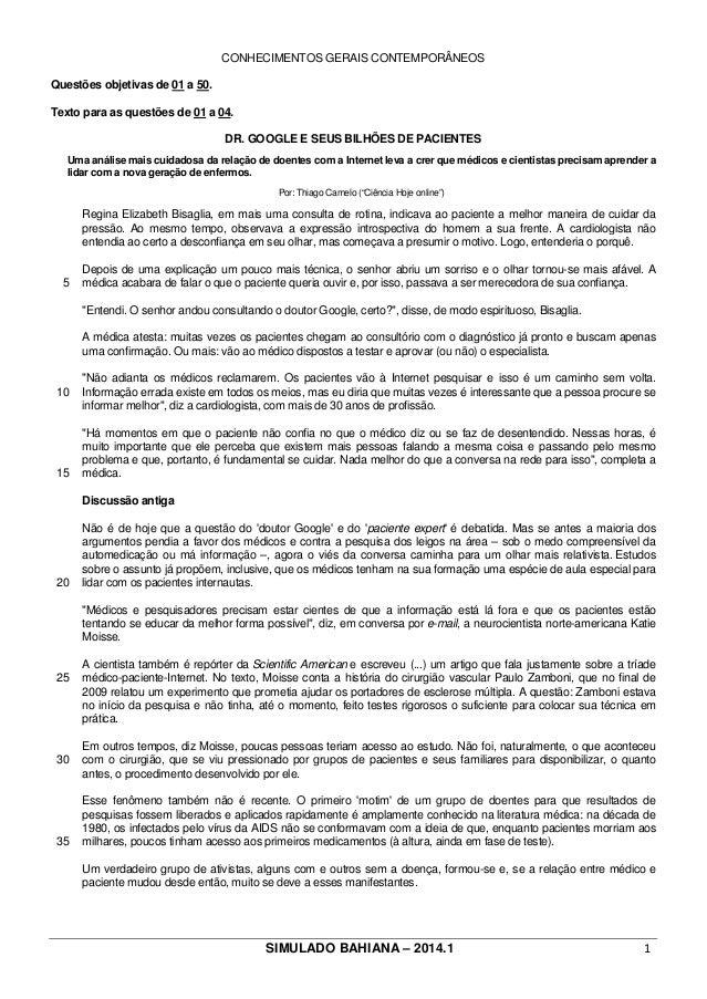 SIMULADO BAHIANA – 2014.1 1 CONHECIMENTOS GERAIS CONTEMPORÂNEOS Questões objetivas de 01 a 50. Texto para as questões de 0...