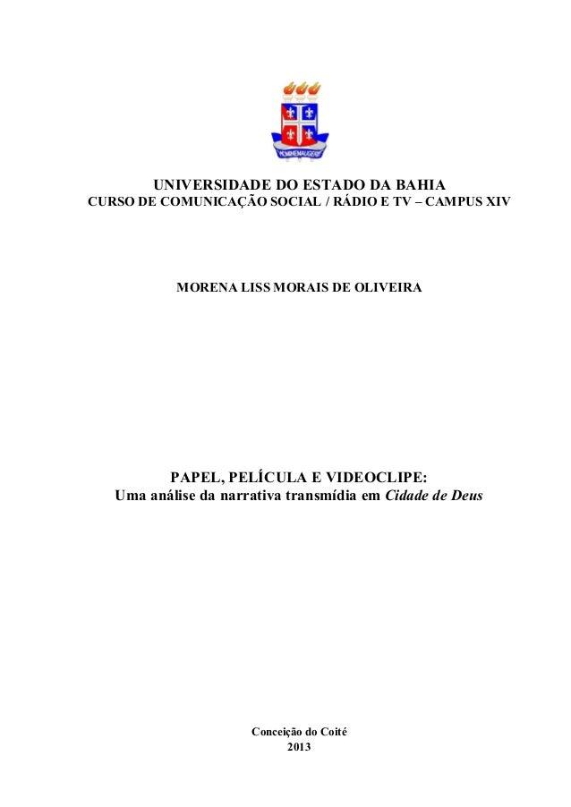 UNIVERSIDADE DO ESTADO DA BAHIA CURSO DE COMUNICAÇÃO SOCIAL / RÁDIO E TV – CAMPUS XIV MORENA LISS MORAIS DE OLIVEIRA PAPEL...