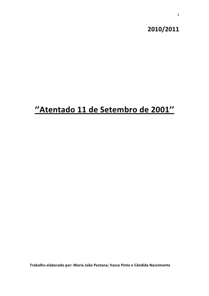 1                                                               2010/2011  ''Atentado 11 de Setembro de 2001''Trabalho ela...
