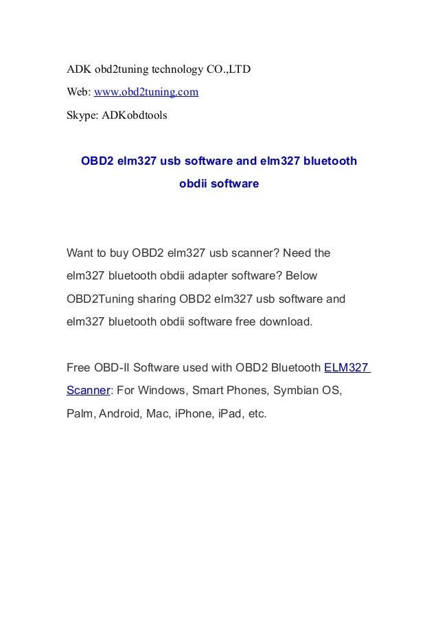 ADK obd2tuning technology CO.,LTD Web: www.obd2tuning.com Skype: ADKobdtools OBD2 elm327 usb software and elm327 bluetooth...