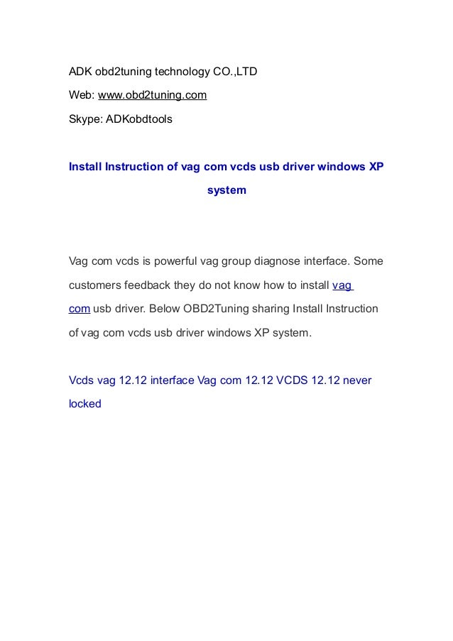 ADK obd2tuning technology CO.,LTD Web: www.obd2tuning.com Skype: ADKobdtools  Install Instruction of vag com vcds usb driv...