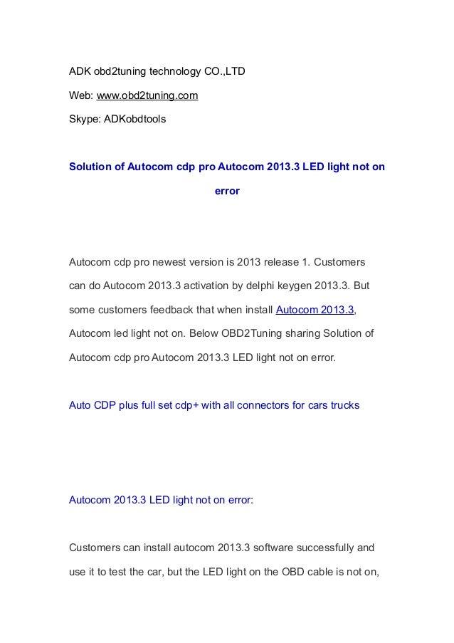 ADK obd2tuning technology CO.,LTD Web: www.obd2tuning.com Skype: ADKobdtools  Solution of Autocom cdp pro Autocom 2013.3 L...