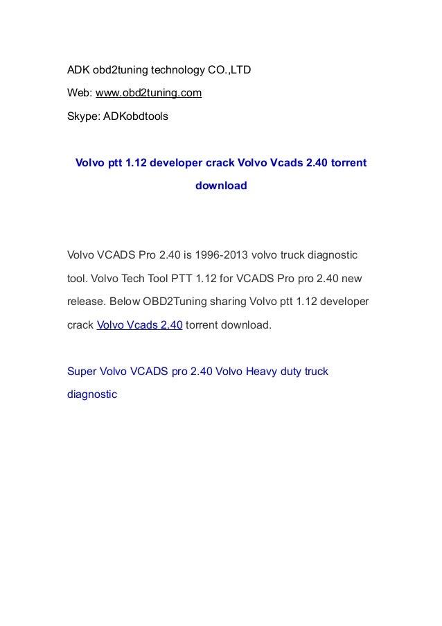 ADK obd2tuning technology CO.,LTD Web: www.obd2tuning.com Skype: ADKobdtools  Volvo ptt 1.12 developer crack Volvo Vcads 2...