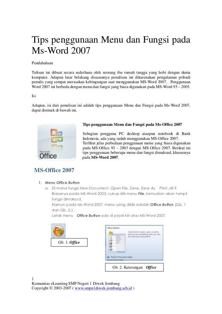 Tips penggunaan Menu dan Fungsi padaMs-Word 2007PendahuluanTulisan ini dibuat secara sederhana oleh seorang ibu rumah tang...