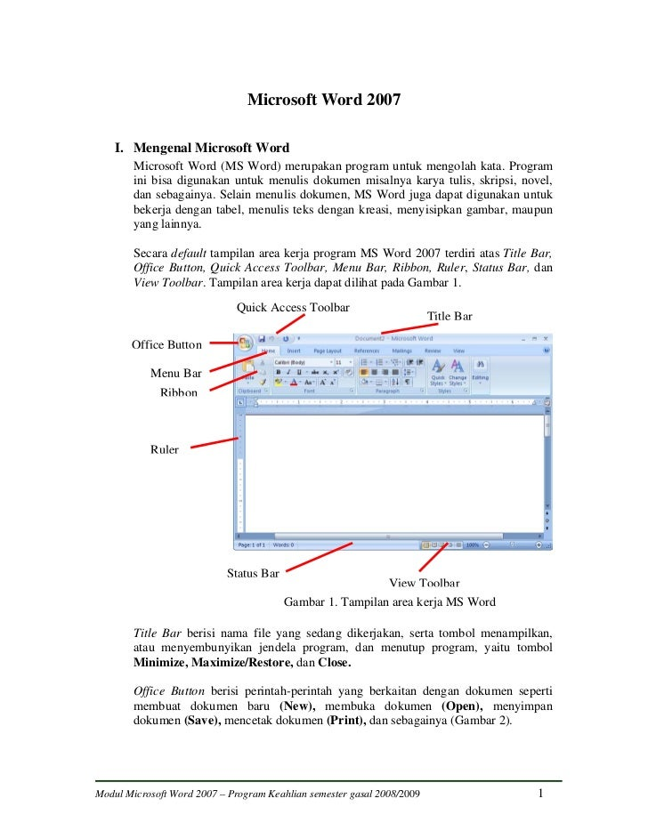 Microsoft Word 2007    I. Mengenal Microsoft Word        Microsoft Word (MS Word) merupakan program untuk mengolah kata. P...