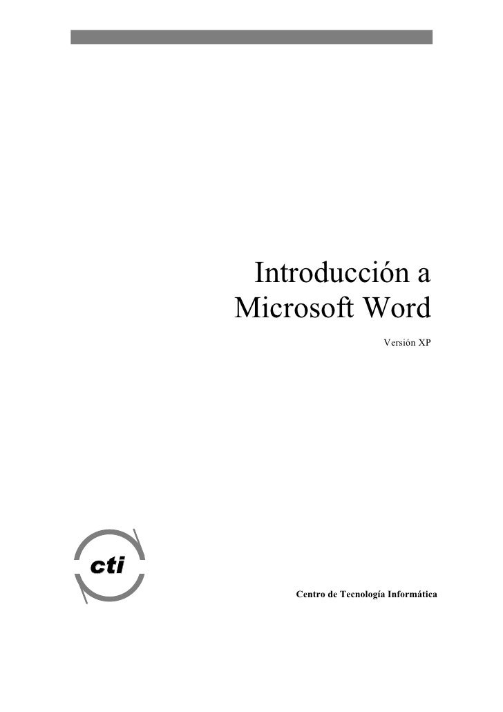 Introducción a       Microsoft Word                              Versión XP     cti           Centro de Tecnología Informá...