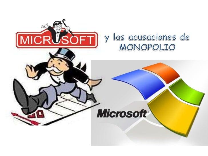 Microsoft y las acusaciones de monopolio