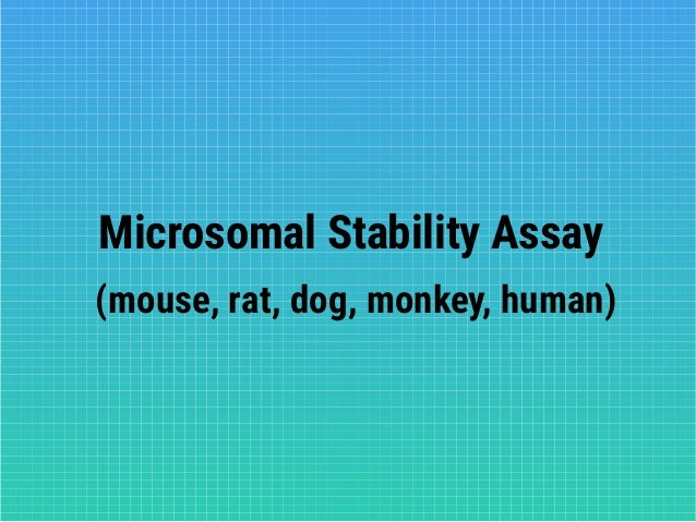 Microsomal Stability Assay (mouse, rat, dog, monkey, human)