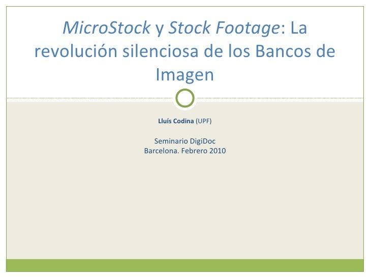Lluís Codina  (UPF) Seminario DigiDoc Barcelona. Febrero 2010 MicroStock  y  Stock Footage : La revolución silenciosa de l...