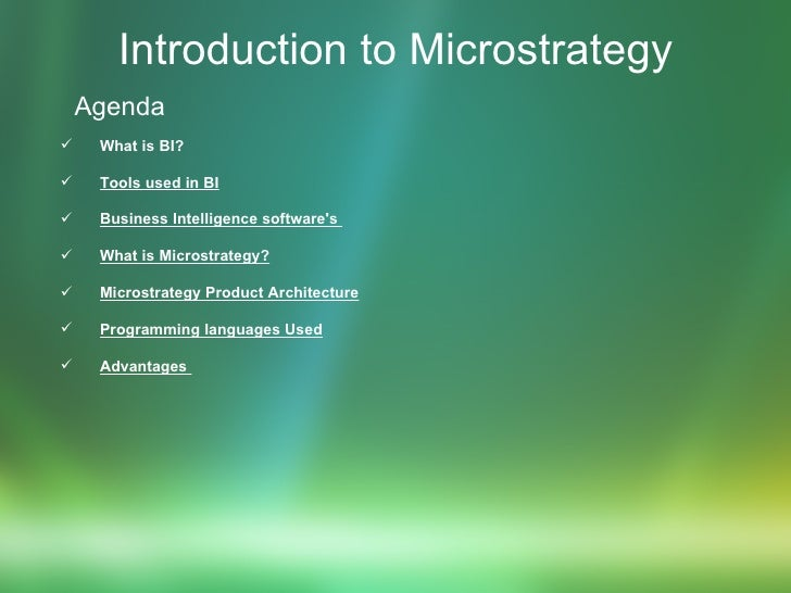 Introduction to Microstrategy <ul><li>Agenda </li></ul><ul><li>What is BI? </li></ul><ul><li>Tools used in BI </li></ul><u...
