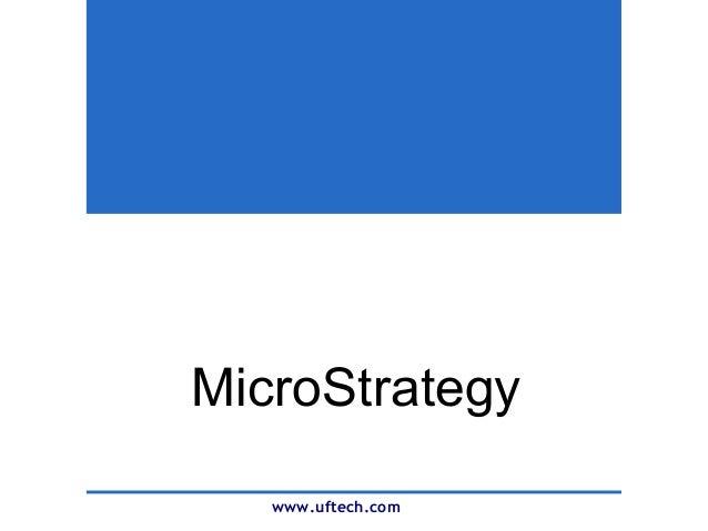 MicroStrategy www.uftech.com