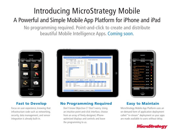 Introducing MicroStrategy Mobile   A Powerful and Simple Mobile App Platform for iPhone and iPad             No programmin...