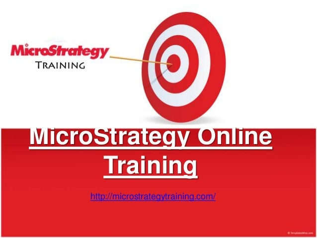 MicroStrategy Online Training http://microstrategytraining.com/