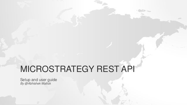 MICROSTRATEGY REST API Setup and user guide By @Abhishek Mallick