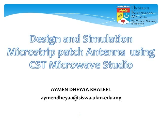 Design and Simulation Microstrip patch Antenna using CST Microwave S…