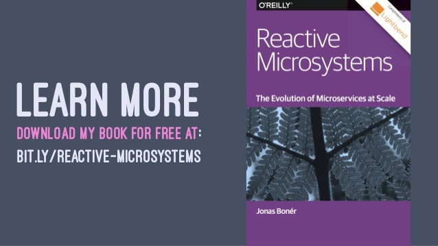 Reactive Microsystems: The Evolution of Microservices at Scale