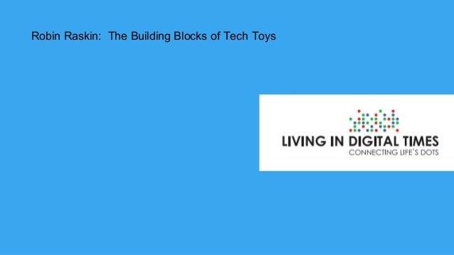 Robin Raskin: The Building Blocks of Tech Toys  Robin Raskin
