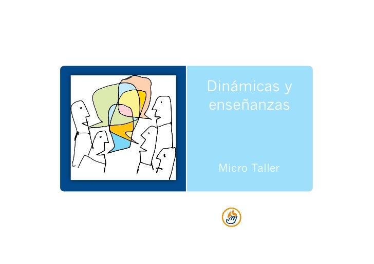 Dinámicas yenseñanzas Micro Taller
