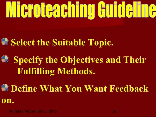 microteaching evaluation essay Micro-teaching is a teacher training and faculty development technique whereby  the teacher  video recordings provide pre-service teachers with the chance of  evaluating themselves by engaging them in more experiences and  configurations.