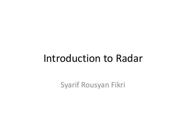 Introduction to Radar Syarif Rousyan Fikri