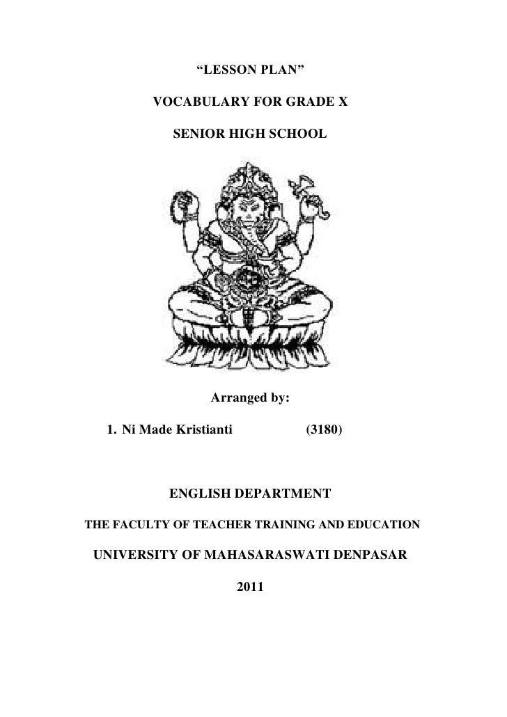 """LESSON PLAN""         VOCABULARY FOR GRADE X             SENIOR HIGH SCHOOL                   Arranged by:  1. Ni Made Kri..."