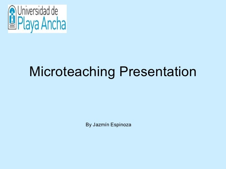 Microteaching   Presentation By Jazmín Espinoza