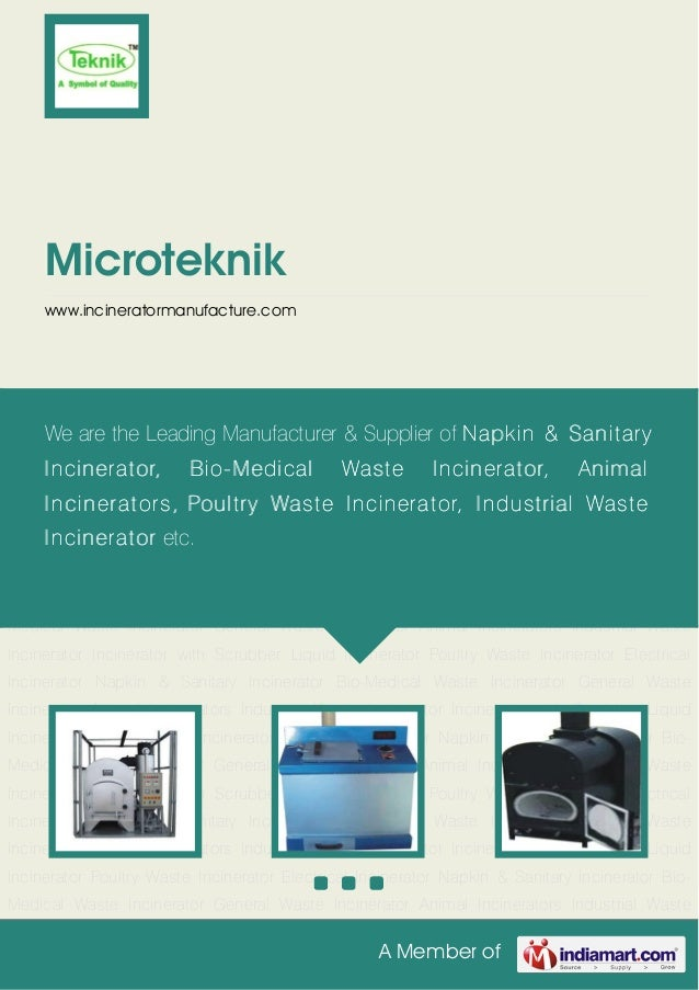 A Member ofMicroteknikwww.incineratormanufacture.comElectrical Incinerator Napkin & Sanitary Incinerator Bio-Medical Waste...