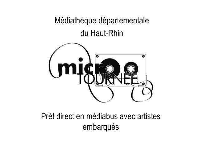 Médiathèque départementale du Haut-Rhin Prêt direct en médiabus avec artistes embarqués