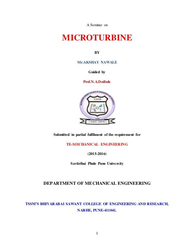 1 A Seminar on MICROTURBINE BY Mr.AKSHAY NAWALE Guided by Prof.N.A.Doifode Submitted in partial fulfilment of the requirem...