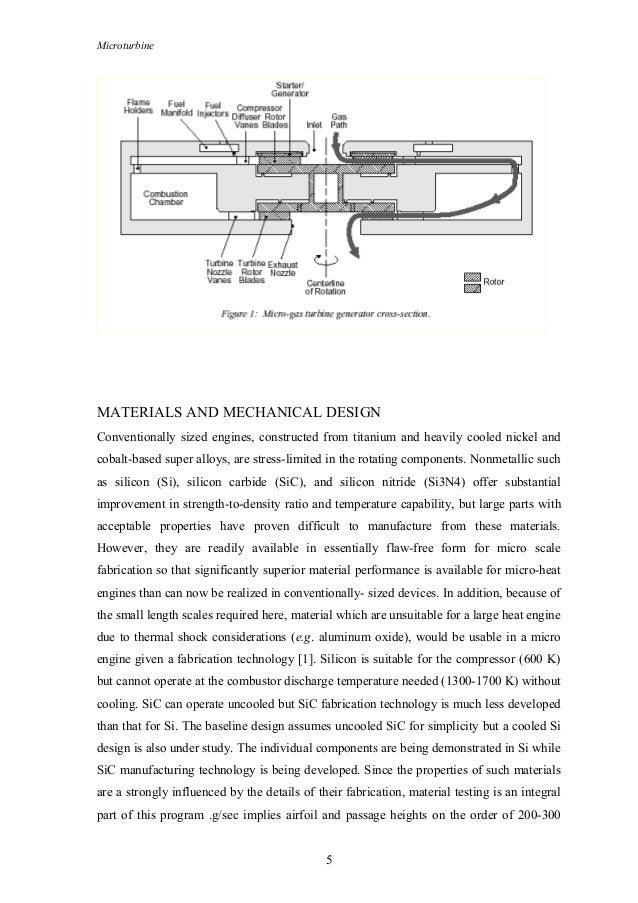 Microturbine MATERIALS AND MECHANICAL DESIGN Conventionally sized engines, constructed from titanium and heavily cooled ni...