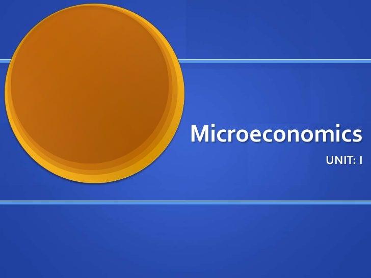 Microeconomics<br />UNIT: I<br />