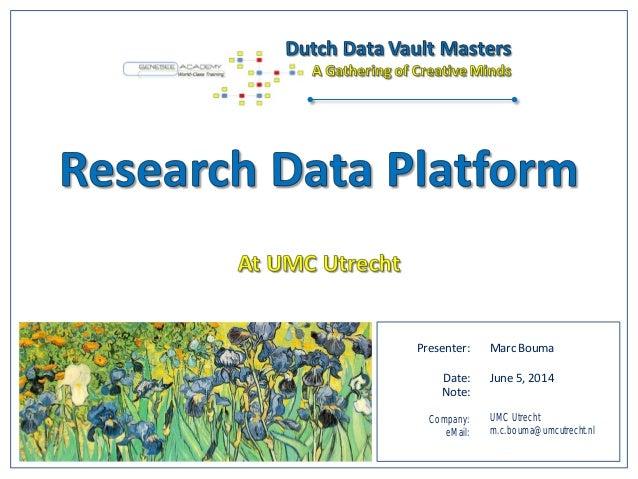 Presenter: Date: Note: Company: eMail: Marc Bouma June 5, 2014 UMC Utrecht m.c.bouma@umcutrecht.nl