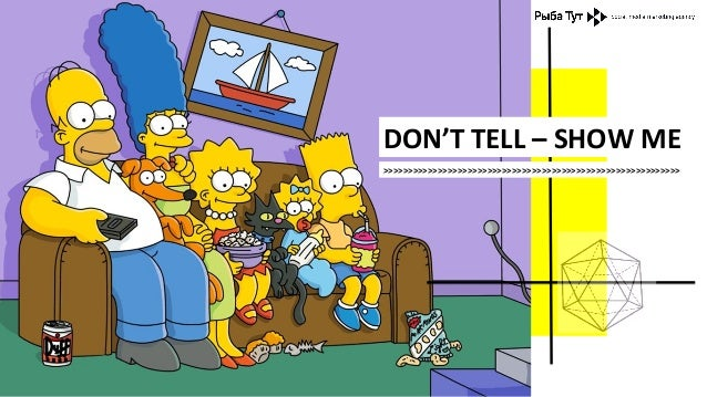 >>>>>>>>>>>>>>>>>>>>>>>>>>>>>>>>>>>>>>>>>>>>>>>>>>>>>>>>>>>>   DON'T  TELL  –  SHOW  ME