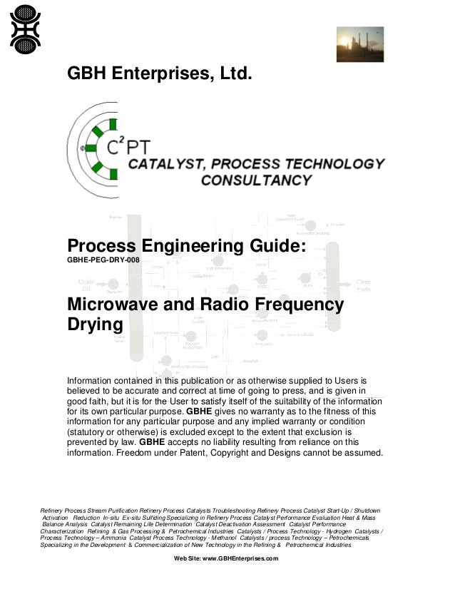 GBH Enterprises, Ltd.  Process Engineering Guide: GBHE-PEG-DRY-008  Microwave and Radio Frequency Drying Information conta...