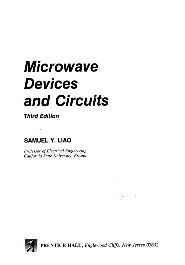 Microwave Devices and Circuits  Third Edition  SAMUEL Y.  LIAO  Professor of Electrical Engineering California State Unive...