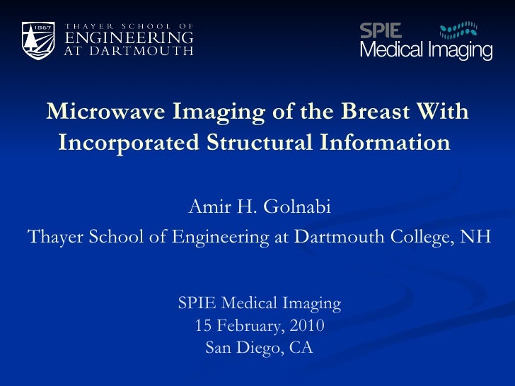 Microwave Imaging of the Breast With Incorporated Structural Information   SPIE Medical Imaging 15 February, 2010 San Dieg...