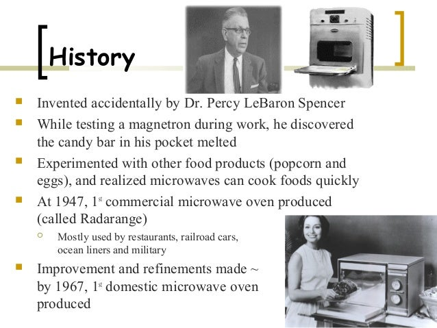 invention of the microwave oven The nazis are thought to have invented the first microwave ovens to provide mobile food support to their troops during their invasion of the soviet union in world war ii after the war the united states war department was given the task of researching the safety of microwave ovens.