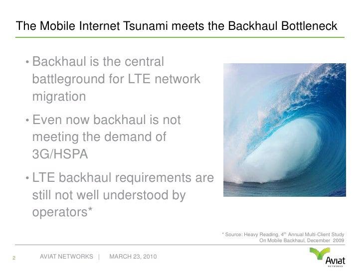 The Mobile Internet Tsunami meets the Backhaul Bottleneck<br />Backhaul is the central battleground for LTE network migrat...