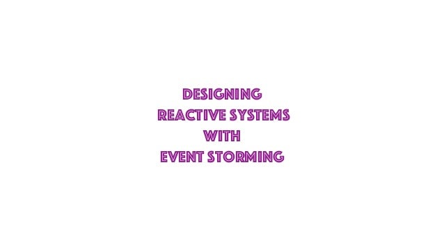 Designing Reactive Systems with Event Storming