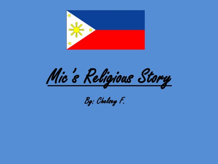 Mic's Religious Story <br />By: Chelsey F. <br />