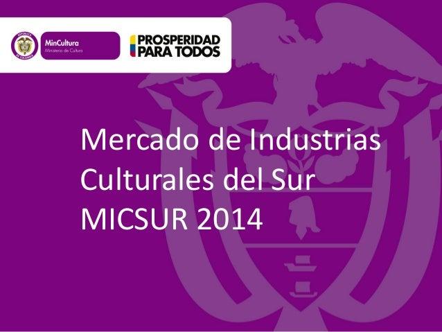 Mercado de Industrias Culturales del Sur MICSUR 2014