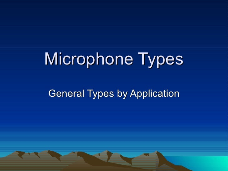 Microphone Types General Types by Application