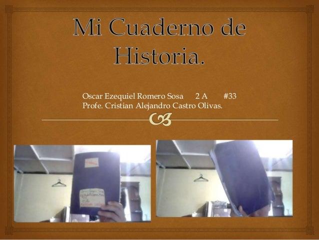 Oscar Ezequiel Romero Sosa 2 A #33 Profe. Cristian Alejandro Castro Olivas.